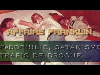 Enquête sur l'affaire Franklin (pédophilie, satanisme, trafic de drogue)