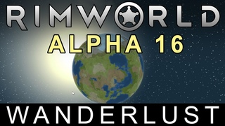 RimWorld Alpha 16 - Wanderlust