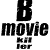 B-movie Killer
