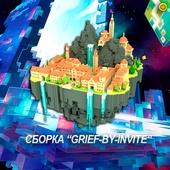 Grief by Invite [КлючАрхив] (Minecraft)