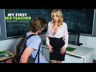 My First Sex Teacher - Rachael Cavalli - Naughty America - January 02, 2021 New Porn Milf Big Tits Ass Hard HD Brazzers Mom Pov