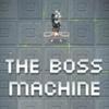 The Boss Machine