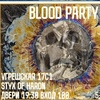 BLOOD PARTY 5-6