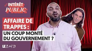 AFFAIRE DE TRAPPES : UN COUP MONTÉ DU GOUVERNEMENT ?